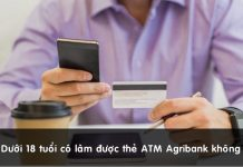 duoi 18 tuoi co lam duoc the atm agribank
