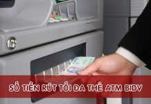 so tien rut toi da the atm bidv
