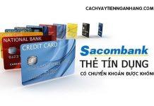 the tin dung sacombank co chuyen khoan duoc khong