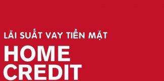 lãi suất vay tiền mặt Home Credit