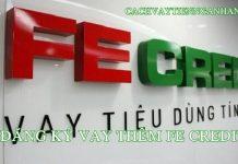 dang ky vay them fe credit
