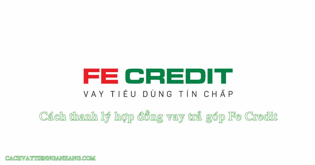 thanh ly hop dong vay tra gop fe credit