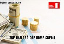 Tre han tra gop home credit