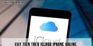 Vay tien bang icloud iphone online