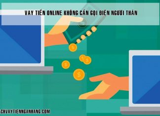 Vay tien online khong can goi dien nguoi than
