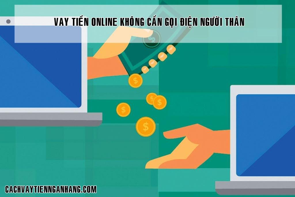 Vay tien online khong can goi dien nguoi than
