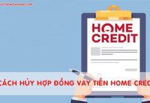 Huy hop dong vay tien home credit